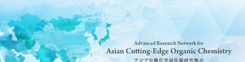 Advanced Research Network for Asian Cutting-Edge Organic Chemistry
